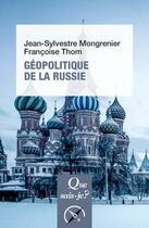 Couverture du livre « Géopolitique de la Russie (2e édition) » de Jean-Sylvestre Mongrenier et Francoise Thom aux éditions Puf