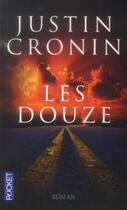 Couverture du livre « Les douze » de Justin Cronin aux éditions Pocket