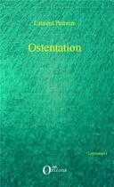 Couverture du livre « Ostentation » de Laurent Peireire aux éditions Orizons