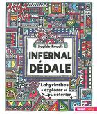 Couverture du livre « Infernal dédale ; labyrinthes à explorer et à colorier » de Sophie Roach aux éditions Glenat