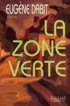 Couverture du livre « La zone verte » de Eugene Dabit aux éditions Bernard Pascuito