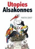 Couverture du livre « Utopies alsakonnes » de Martin Graff aux éditions Yoran Embanner