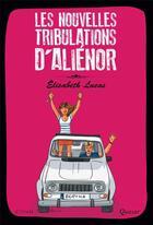 Couverture du livre « Les nouvelles tribulations d'Aliénor t.2 » de Elisabeth Lucas aux éditions Quasar