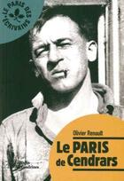 Couverture du livre « Le Paris de Cendrars » de Olivier Renault aux éditions Alexandrines