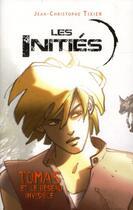 Couverture du livre « Les initiés ; Tomas et le réseau invisible » de Jean-Christophe Tixier aux éditions Rageot