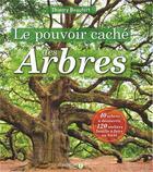 Couverture du livre « Le pouvoir caché des arbres » de Thierry Beaufort aux éditions Dauphin