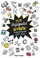 Couverture du livre « Mon Agenda Scolaire A Personnaliser 2017-2018 » de Collectif aux éditions Hugo