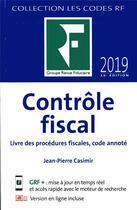 Couverture du livre « Contrôle fiscal (édition 2019) » de Jean-Pierre Casimir aux éditions Revue Fiduciaire