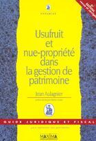 Couverture du livre « Usufruit Et Nue-Propriete Dans La Gestion De Patrimoine ; 3e Edition » de Jean Aulagnier aux éditions Maxima Laurent Du Mesnil