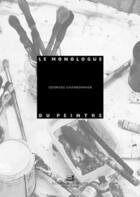 Couverture du livre « Le monologue du peintre » de Charbonnier/Semin aux éditions La Villette