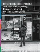 Couverture du livre « Better books : art anarchy apostasy » de Collectif aux éditions Walther Konig