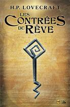 Couverture du livre « Cthulhu le mythe t.4 ; les contrées du rêve » de Howard Phillips Lovecraft aux éditions Bragelonne