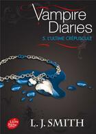 Couverture du livre « Journal d'un vampire t.5 ; l'ultime crépuscule » de L. J. Smith aux éditions Hachette Jeunesse