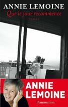 Couverture du livre « Que le jour recommence » de Annie Lemoine aux éditions Flammarion