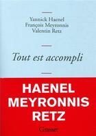 Couverture du livre « Tout est accompli » de Francois Meyronnis et Yannick Haenel et Valentin Retz aux éditions Grasset Et Fasquelle