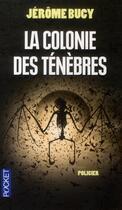 Couverture du livre « La colonnie des ténèbres » de Jerome Bucy aux éditions Pocket