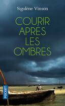 Couverture du livre « Courir après les ombres » de Sigolene Vinson aux éditions Pocket