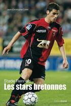 Couverture du livre « Stade rennais ; les stars bretonnes » de Jean-Christophe Collet aux éditions Grimal