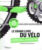 Couverture du livre « Le grand livre du vélo » de Claire Beaumont et Ben Spurrier aux éditions Eyrolles
