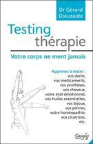 Couverture du livre « Testing thérapie ; votre corps ne ment jamais » de Gerard Dieuzaide aux éditions Dangles