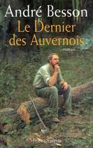 Couverture du livre « Le dernier des auvernois » de Andre Besson aux éditions France-empire