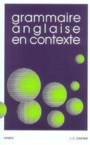 Couverture du livre « La Grammaire Anglaise En Contexte » de Jean-Claude Souesme aux éditions Ophrys