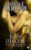 Couverture du livre « Anita Blake T.12 ; rêves d'incube » de Laurell K. Hamilton aux éditions Milady
