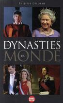 Couverture du livre « Les dynasties du monde » de Philippe Delorme aux éditions L'express