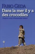 Couverture du livre « Dans la mer il y a des crocodiles ; l'histoire vraie d'Enaiatollah Akbari » de Fabio Geda aux éditions Liana Levi