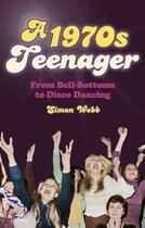 Couverture du livre « A 1970s Teenager » de Webb Simon aux éditions History Press Digital