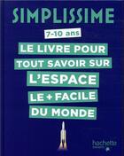 Couverture du livre « Simplissime ; espace » de Sophie Bazin et Aghassian aux éditions Hachette Enfants