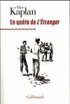 Couverture du livre « En quête de L'Etranger » de Alice Kaplan aux éditions Gallimard