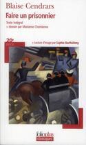 Couverture du livre « Faire un prisonnier » de Blaise Cendrars et Marianne Chomienne et Sophie Barthelemy aux éditions Gallimard