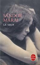 Couverture du livre « La soeur » de Sandor Marai aux éditions Lgf