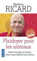 Couverture du livre « Plaidoyer pour les animaux » de Matthieu Ricard aux éditions Pocket