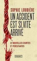 Couverture du livre « Un accident est si vite arrivé » de Sophie Loubiere aux éditions Pocket