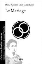 Couverture du livre « Le mariage » de Maria Valtorta et Jean-Marie David aux éditions R.a. Image