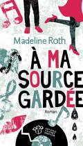 Couverture du livre « À ma source gardée » de Madeline Roth aux éditions Thierry Magnier
