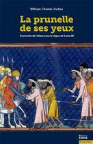 Couverture du livre « La prunelle de ses yeux ; convertis de l'islam sous le règne de Louis IX » de Jordan William aux éditions Ehess