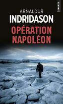 Couverture du livre « Opération Napoléon » de Arnaldur Indridason aux éditions Points