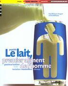 Couverture du livre « Le Lait Premier Aliment De L'Homme » de Eric Birlouez et Ines Birlouez aux éditions Phare