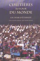 Couverture du livre « Cimetieres autour du monde - un desir d'eternite » de Jean-Pierre Mohen aux éditions Errance