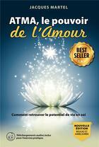 Couverture du livre « Atma, le pouvoir de l'amour » de Jacques Martel aux éditions Atma