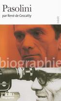 Couverture du livre « Pier Paolo Pasolini » de Rene De Ceccatty aux éditions Gallimard