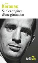 Couverture du livre « Sur les origines d'une génération ; le dernier mot » de Jack Kerouac aux éditions Gallimard