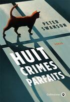 Couverture du livre « Huit crimes parfaits » de Peter Swanson aux éditions Gallmeister