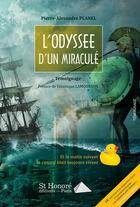 Couverture du livre « L'odyssée d'un miraculé » de Pierre Planel aux éditions Saint Honore Editions