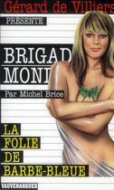 Couverture du livre « Brigade mondaine t.59 ; la folie de Barbe Bleue » de Michel Brice aux éditions Vauvenargues