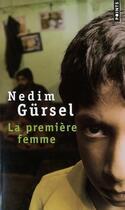 Couverture du livre « La première femme » de Nedim Gursel aux éditions Points