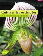 Couverture du livre « Cultiver les orchidées avec ou sans lumière artificielle » de Pascal Descourvieres aux éditions Eugen Ulmer